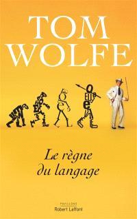 Le règne du langage : essai