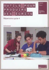 Outils pour produire des écrits : répertoire, cycle 4 : français, nouveaux programmes 2016