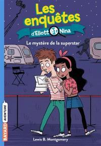 Les enquêtes d'Eliott et Nina. Volume 10, Le mystère de la superstar