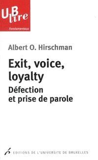 Exit, voice, loyalty : défection et prise de parole