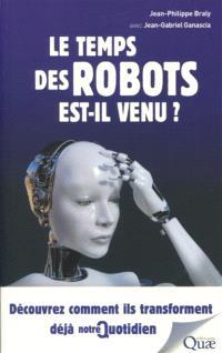 Le temps des robots est-il venu ? : découvrez comment ils transforment déjà notre quotidien