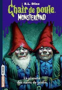 Monsterland. Volume 1, La planète des nains de jardin