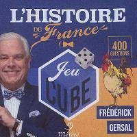 Histoire de France : jeu cube : 400 questions