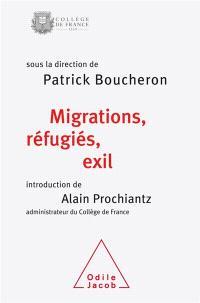 Migrations, réfugiés, exil