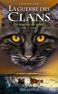 La guerre des clans : cycle 5, l'aube des clans. Volume 1, Le sentier du soleil