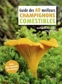 Les 60 meilleurs champignons comestibles