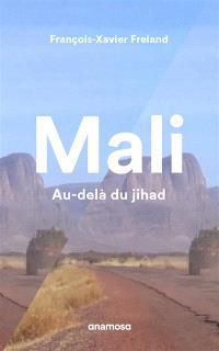 Mali : au-delà du jihad