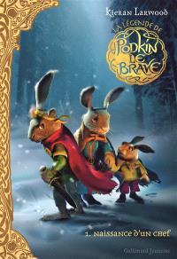 La légende de Podkin le brave. Volume 1, Naissance d'un chef