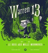 Warren 13. Volume 2, Warren 13 et le bois aux mille murmures