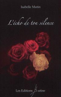 L'écho de ton silence