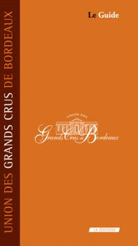 Union des grands crus de Bordeaux : le guide