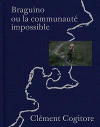 Braguino ou La communauté impossible = Braguino or the impossible community