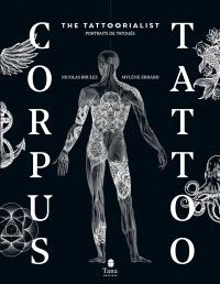 Corpus tattoo : the tattoorialist