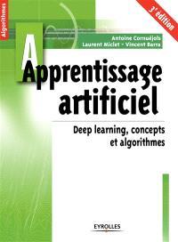 Apprentissage artificiel : deep learning, concepts et algorithmes