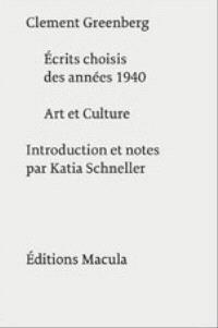 Ecrits choisis des années 1940; Art et culture : essais critiques