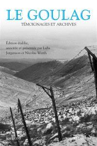 Le goulag : témoignages et archives