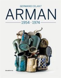 Arman : 1954-1974