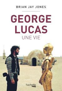 George Lucas, une vie