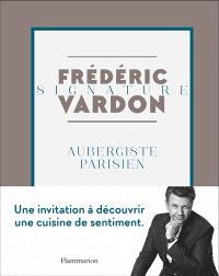 Frédéric Vardon : aubergiste parisien