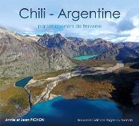 Chili, Argentine : par les chemins de traverse