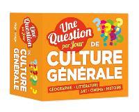 Une question par jour de culture générale : géographie, littérature, art, cinéma, histoire