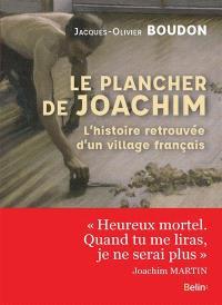 Le plancher de Joachim : l'histoire retrouvée d'un village français