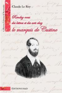 Rendez-vous des lettres et des arts chez le marquis de Custine
