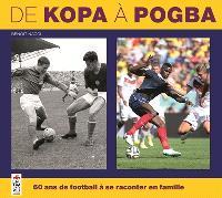 De Kopa à Pogba : 60 ans de football à se raconter en famille