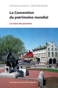 La Convention du patrimoine mondial  : la vision des pionniers