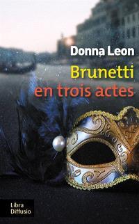 Une enquête du commissaire Brunetti, Brunetti en trois actes
