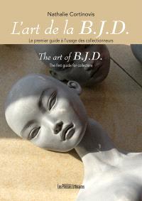 L'art de la BJD : le premier guide à l'usage des collectionneurs = The art of BJD : the first guide for collectors