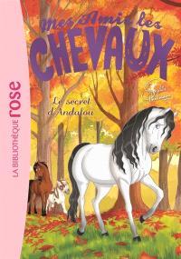 Mes amis les chevaux. Volume 19, Le secret d'Andalou
