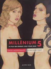 Millénium. Volume 5, La fille qui rendait coup pour coup