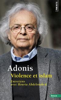 Violence et islam. Volume 2, Entretiens avec Houria Abdelouahed