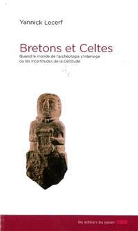 Bretons et Celtes : quand le monde de l'archéologie s'interroge ou Les incertitudes de la celtitude