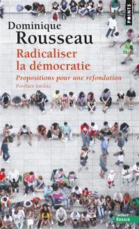 Radicaliser la démocratie : propositions pour une refondation