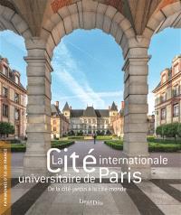 La Cité internationale universitaire de Paris : de la cité-jardin à la cité-monde