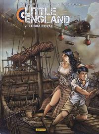 Little England. Volume 2, Cobra royal