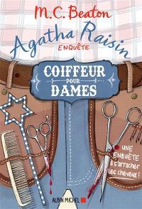 Agatha Raisin enquête. Volume 8, Coiffeur pour dames