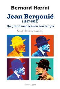 Jean Bergonié (1857-1925) : un grand médecin en son temps