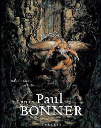 L'art de Paul Bonner : au fin fond des forêts...