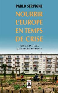 Nourrir l'Europe en temps de crise : vers des systèmes alimentaires résilients