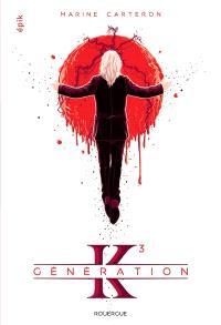 Génération K. Volume 3