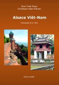 Alsace Viet-Nâm : l'escapade d'un rêve