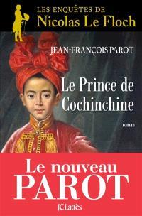 Les enquêtes de Nicolas Le Floch, commissaire au Châtelet. Volume 14, Le prince de Cochinchine
