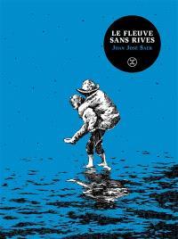 Le fleuve sans rives : traité imaginaire
