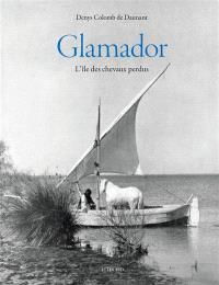 Glamador : l'île des chevaux perdus
