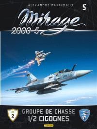 Mirage. Volume 5, Mirage 2000-5 : groupe de chasse 1-2 cigognes