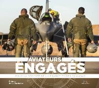 Aviateurs engagés : pour la défense de la France et des Français