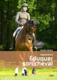 Apprendre à éduquer son cheval